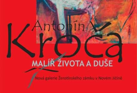 Antonín Kroča - malíř života a duše