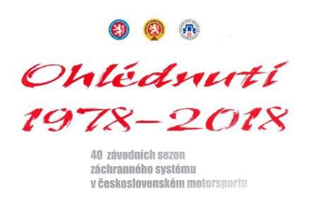 Ohlédnutí 1978-2018 - 40 závodních sezon záchranného systému v československém motorsportu