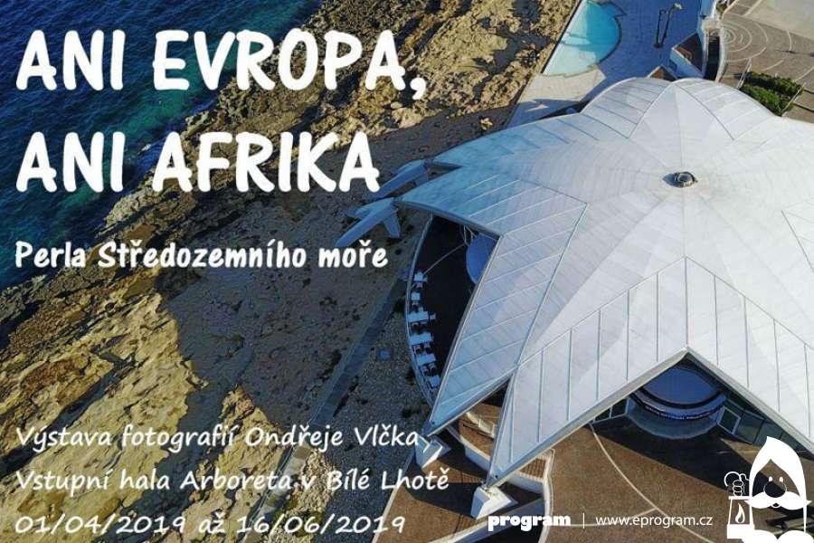 Ani Evropa, Ani Afrika - Perla Středozemního moře